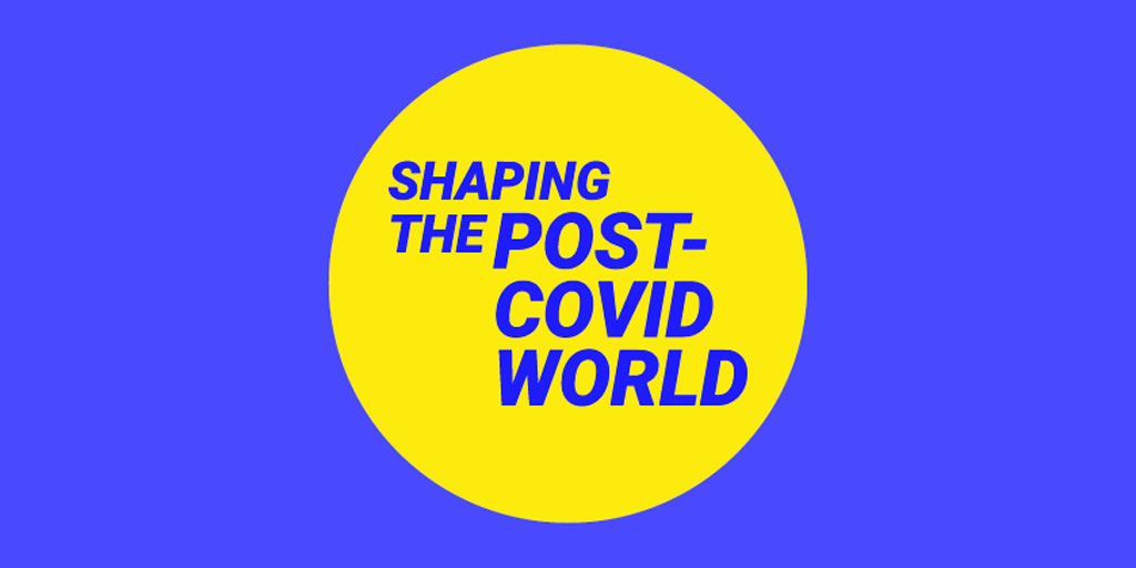 Shaping the post Covid world